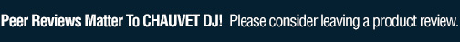 Peer Reviews Matter To CHAUVET DJ! Please consider leaving a product review.
